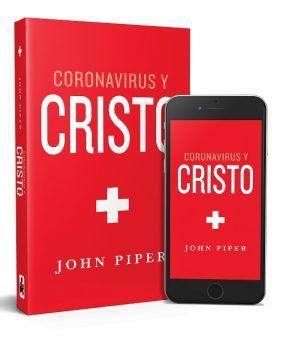 Coronavirus y Cristo de John Piper
